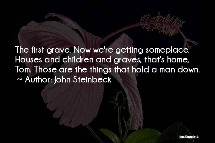 Hold It Down For My Man Quotes By John Steinbeck