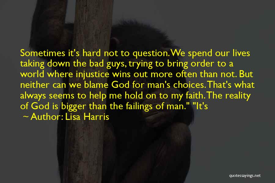 Hold It Down For My Man Quotes By Lisa Harris
