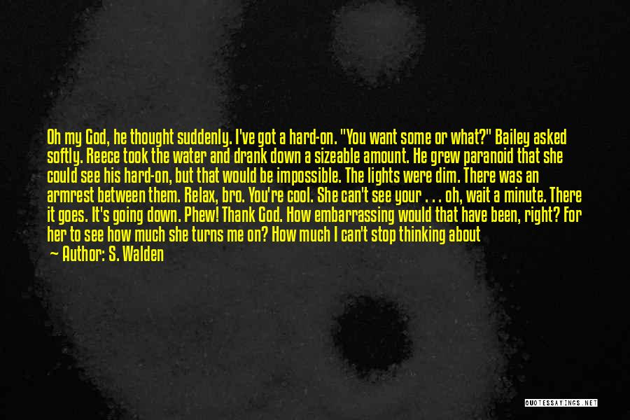 Hold It Down For My Man Quotes By S. Walden