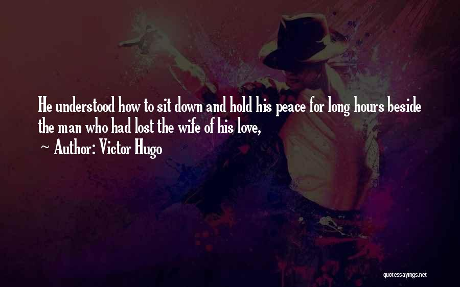 Hold It Down For My Man Quotes By Victor Hugo