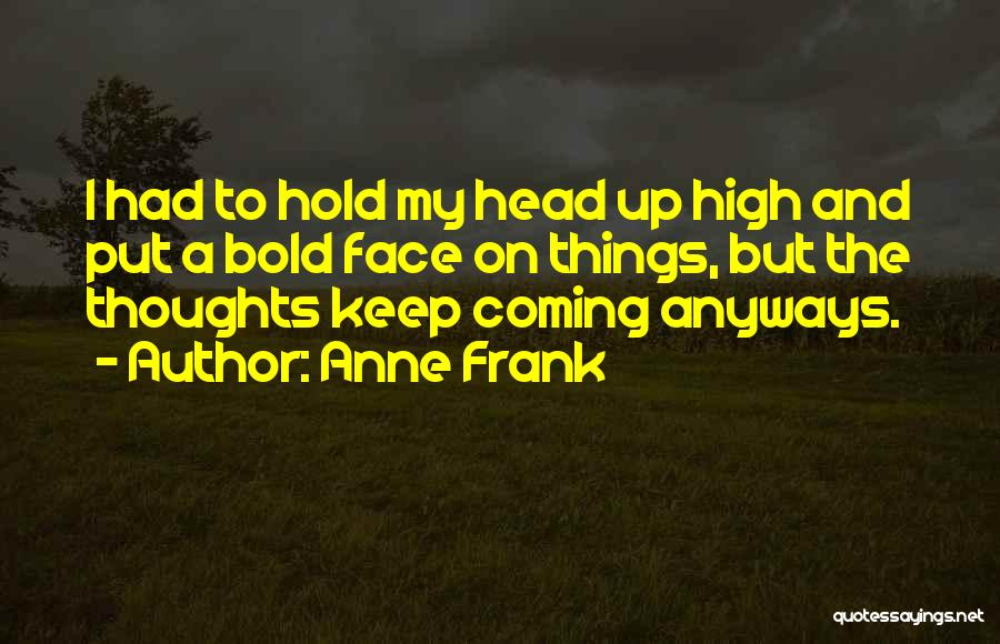 Top 89 Hold My Head Up Quotes Sayings