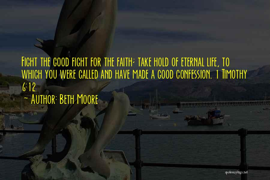 Hold Onto Faith Quotes By Beth Moore