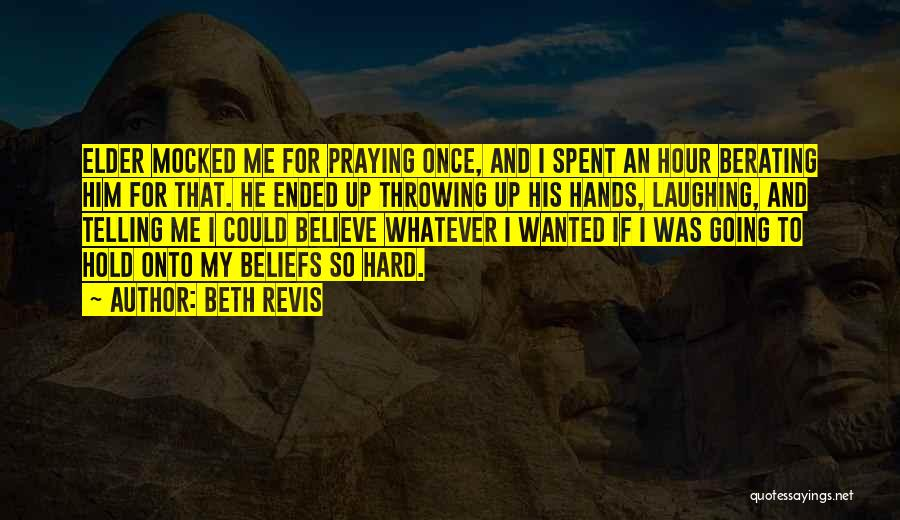 Hold Onto Faith Quotes By Beth Revis
