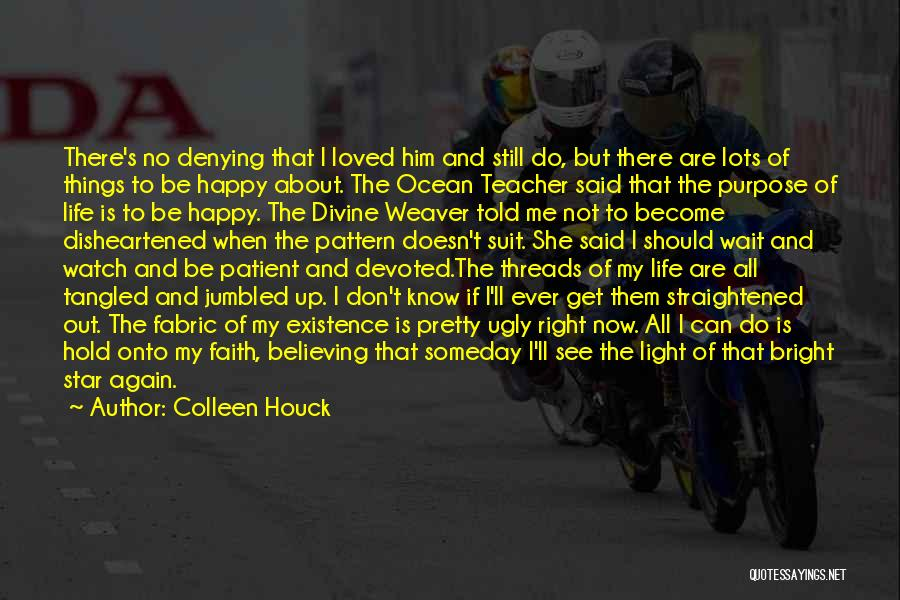 Hold Onto Faith Quotes By Colleen Houck