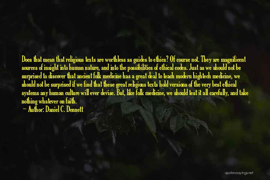 Hold Onto Faith Quotes By Daniel C. Dennett