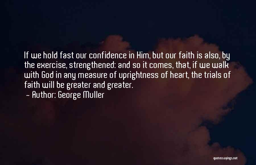 Hold Onto Faith Quotes By George Muller