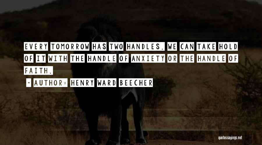 Hold Onto Faith Quotes By Henry Ward Beecher