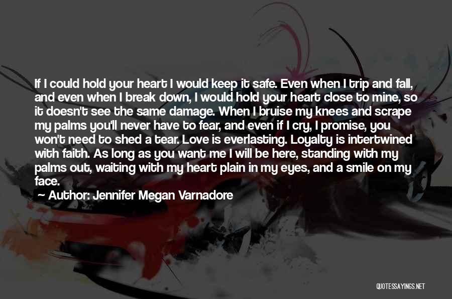 Hold Onto Faith Quotes By Jennifer Megan Varnadore