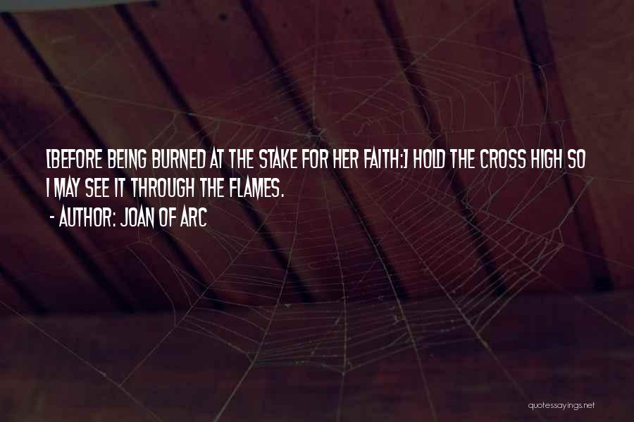 Hold Onto Faith Quotes By Joan Of Arc