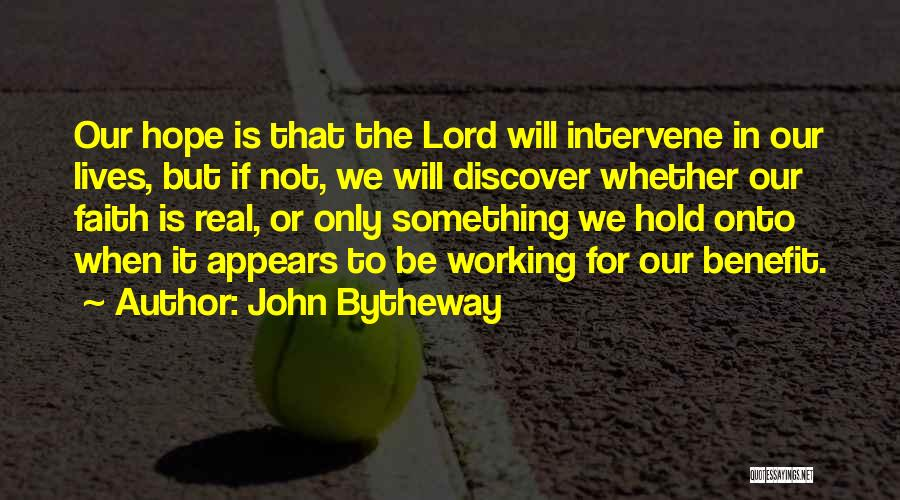 Hold Onto Faith Quotes By John Bytheway