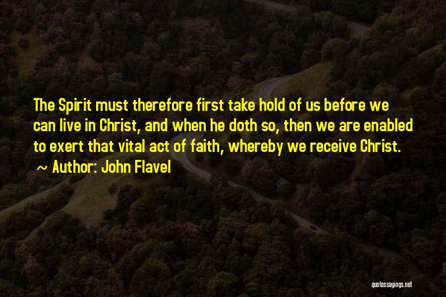 Hold Onto Faith Quotes By John Flavel