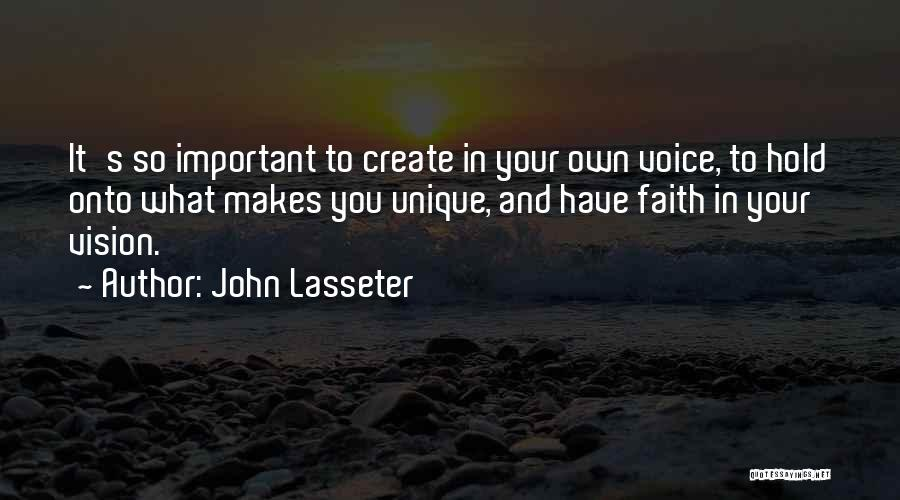 Hold Onto Faith Quotes By John Lasseter