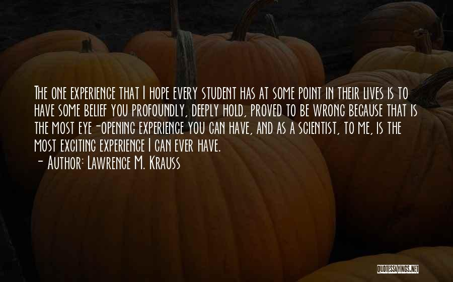 Hold Onto Faith Quotes By Lawrence M. Krauss