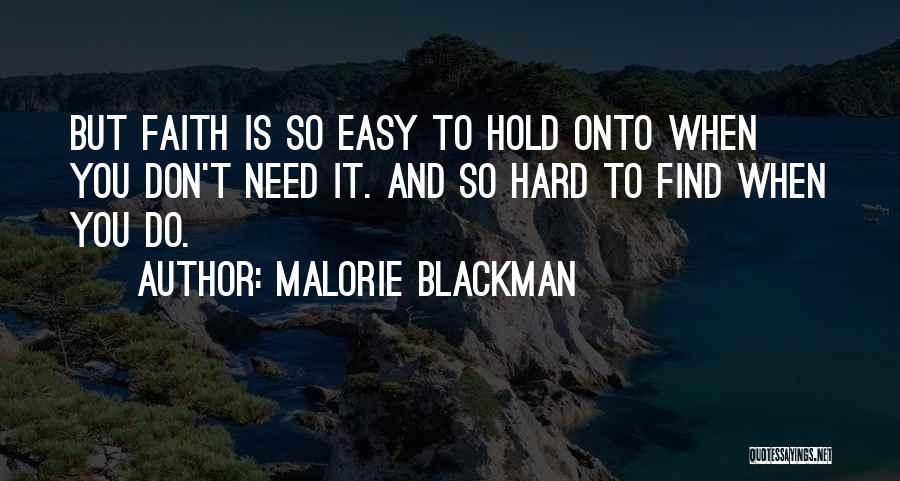 Hold Onto Faith Quotes By Malorie Blackman