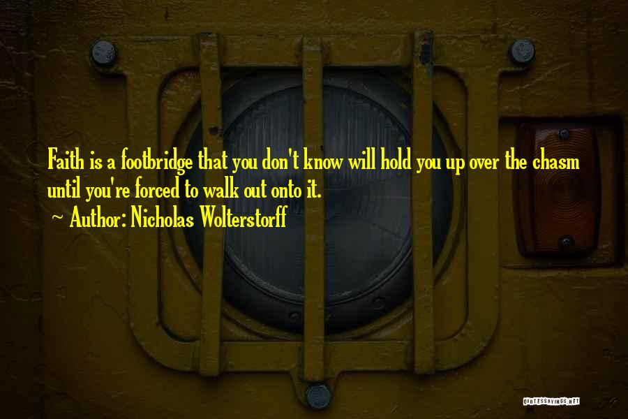 Hold Onto Faith Quotes By Nicholas Wolterstorff