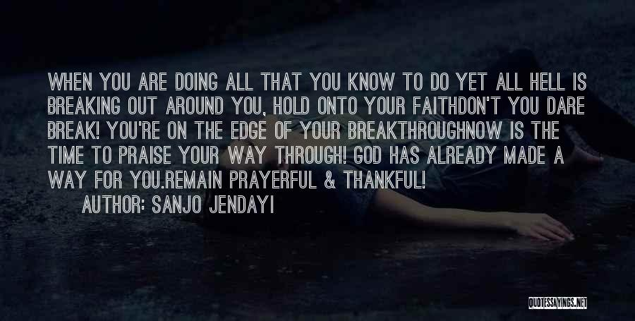 Hold Onto Faith Quotes By Sanjo Jendayi
