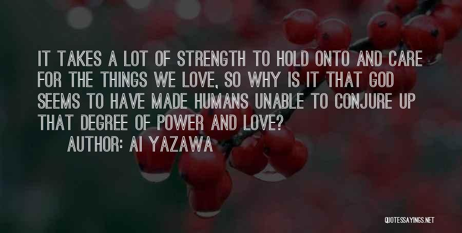 Hold Onto What You Love Quotes By Ai Yazawa