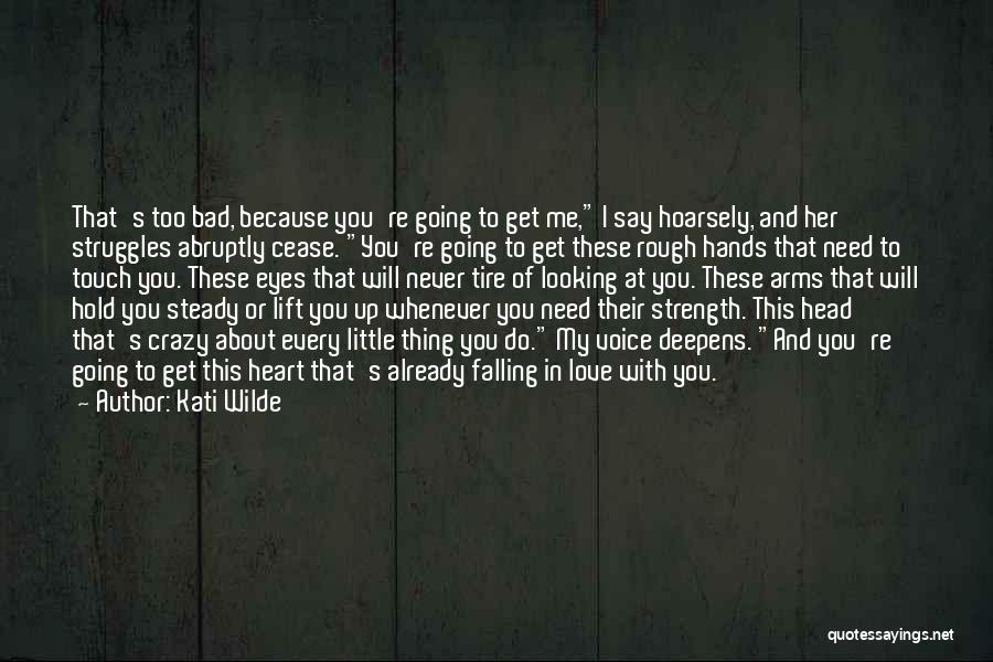 Hold Onto What You Love Quotes By Kati Wilde