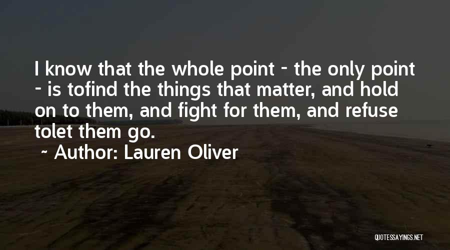 Hold Onto What You Love Quotes By Lauren Oliver