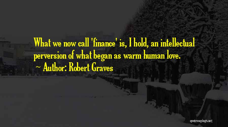 Hold Onto What You Love Quotes By Robert Graves