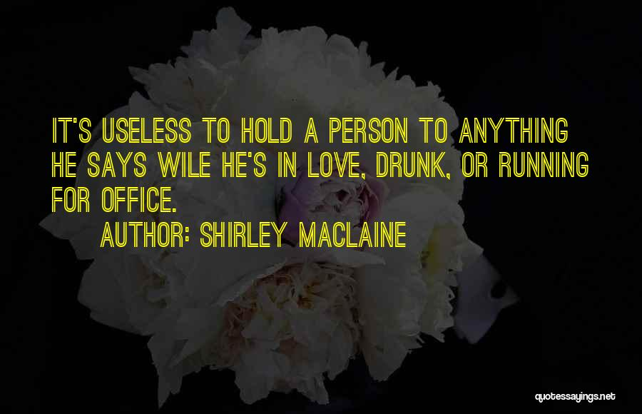 Hold Onto What You Love Quotes By Shirley Maclaine