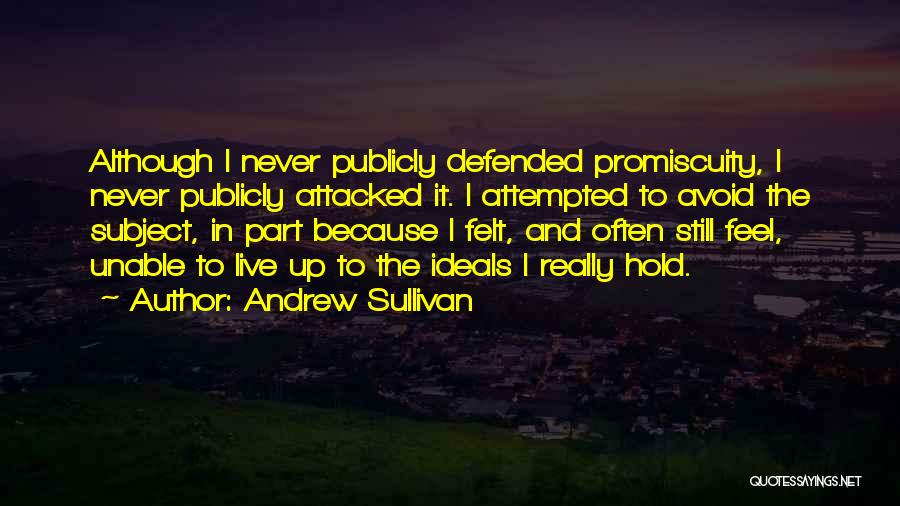 Hold Up Quotes By Andrew Sullivan