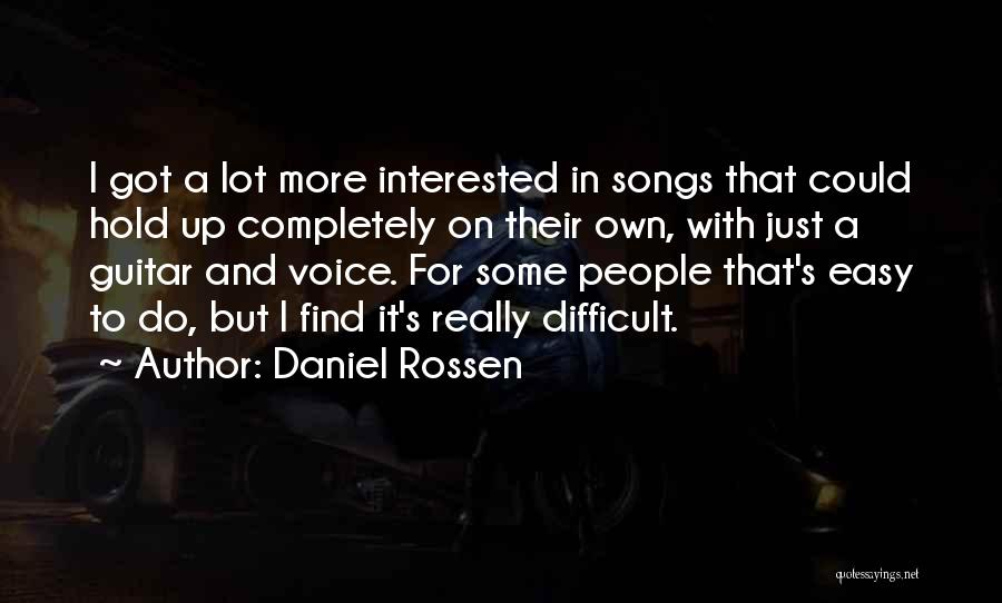 Hold Up Quotes By Daniel Rossen