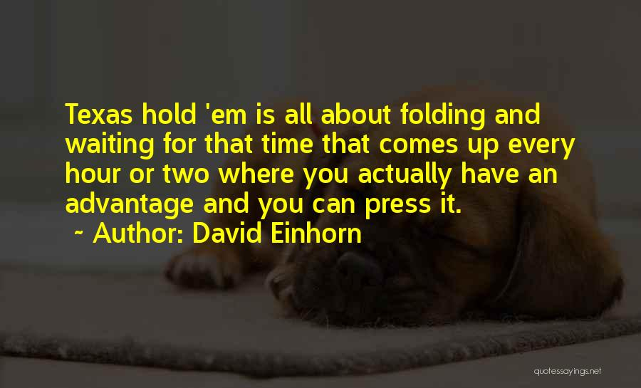 Hold Up Quotes By David Einhorn
