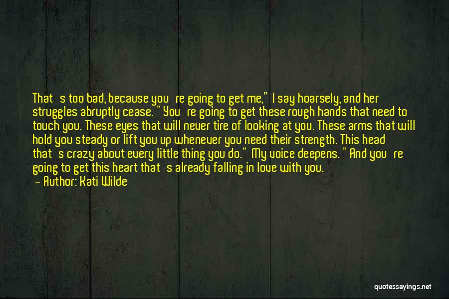 Hold Up Quotes By Kati Wilde