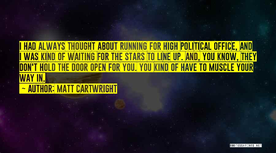 Hold Up Quotes By Matt Cartwright