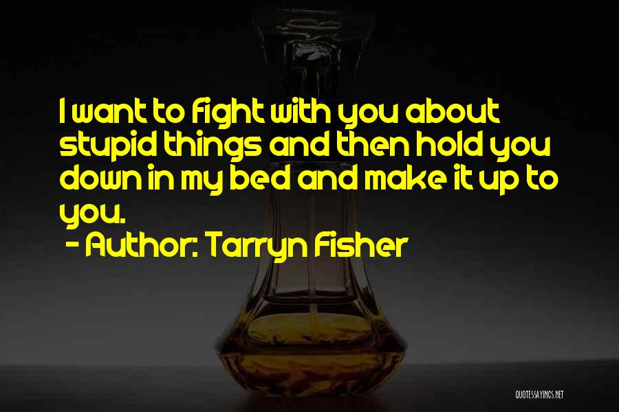 Hold Up Quotes By Tarryn Fisher