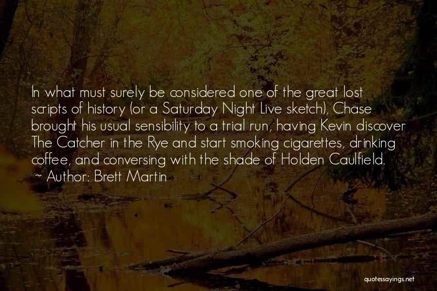 Holden Drinking Quotes By Brett Martin