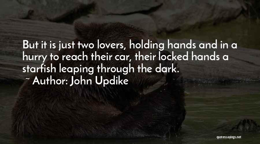 Holding Hands Inspirational Quotes By John Updike