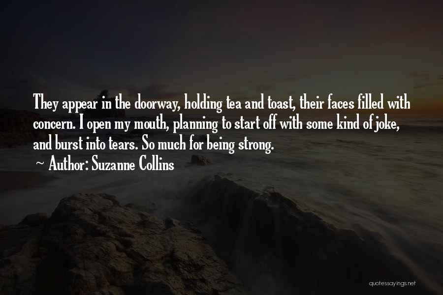 Holding On And Being Strong Quotes By Suzanne Collins