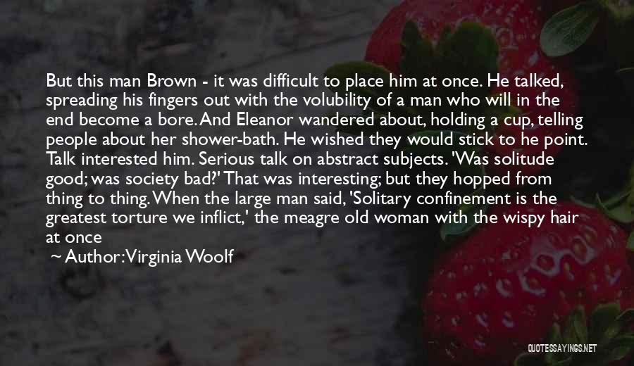 Holding On To A Good Man Quotes By Virginia Woolf