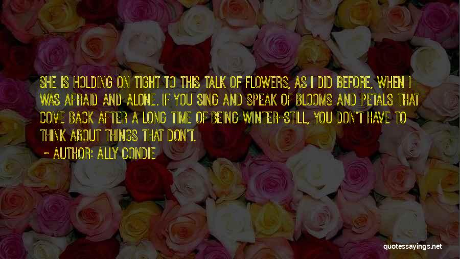Holding Tight Quotes By Ally Condie