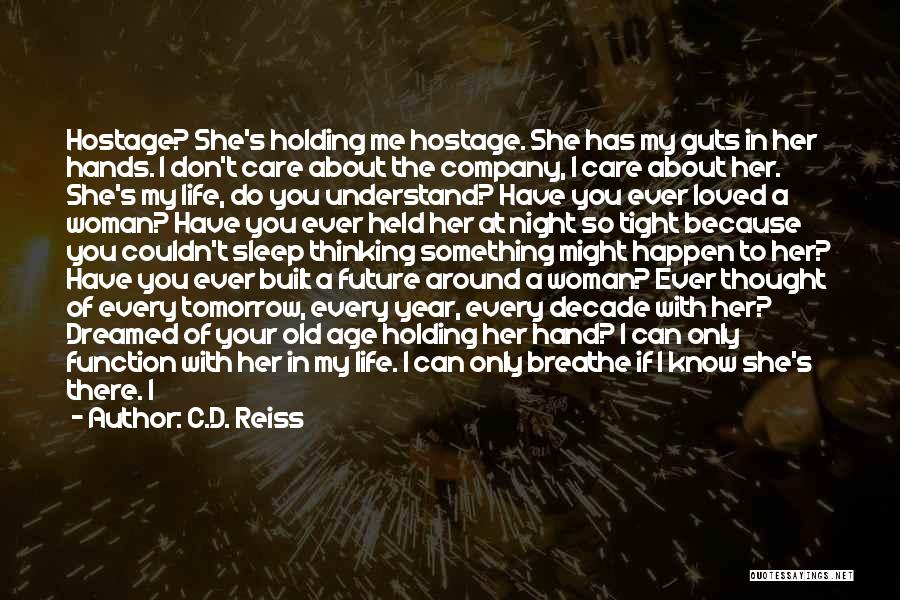 Holding Tight Quotes By C.D. Reiss