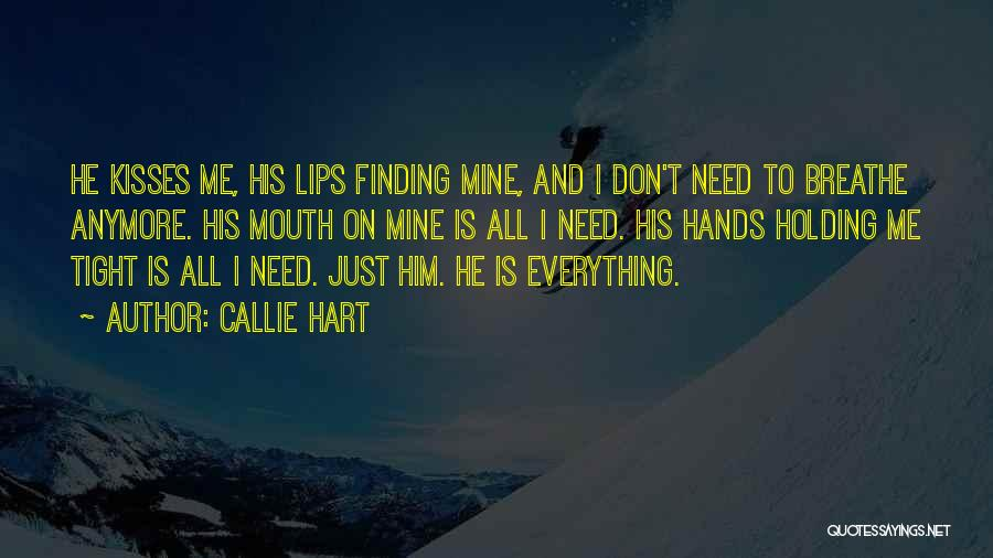 Holding Tight Quotes By Callie Hart