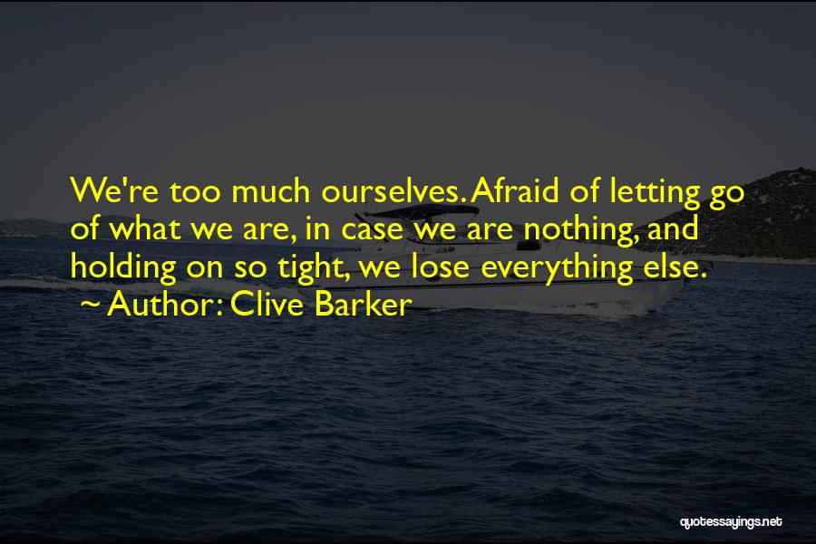 Holding Tight Quotes By Clive Barker