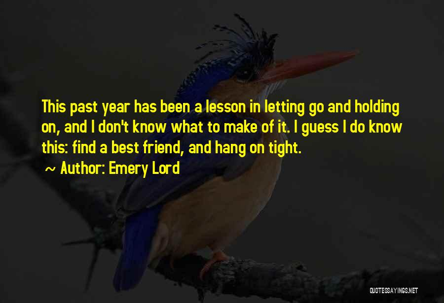 Holding Tight Quotes By Emery Lord