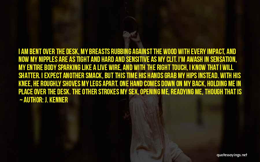 Holding Tight Quotes By J. Kenner