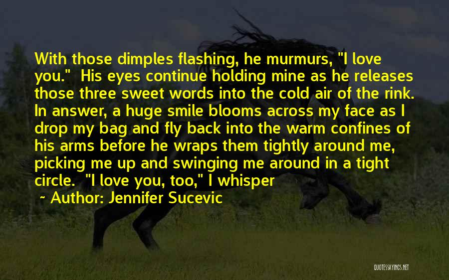 Holding Tight Quotes By Jennifer Sucevic