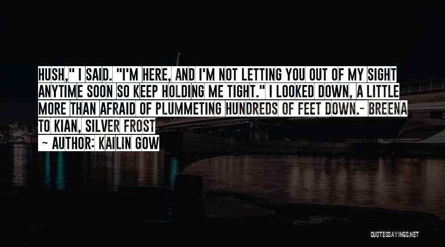 Holding Tight Quotes By Kailin Gow