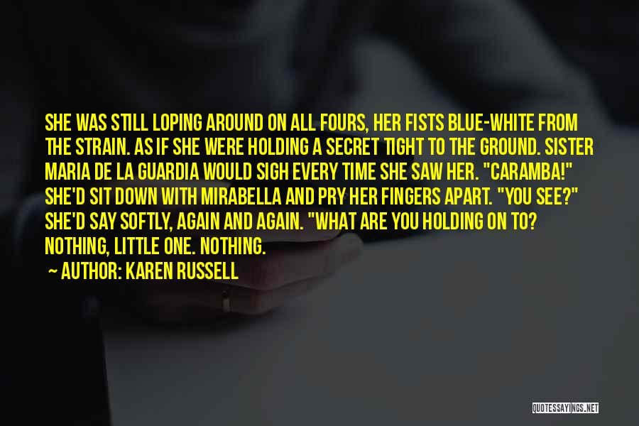 Holding Tight Quotes By Karen Russell