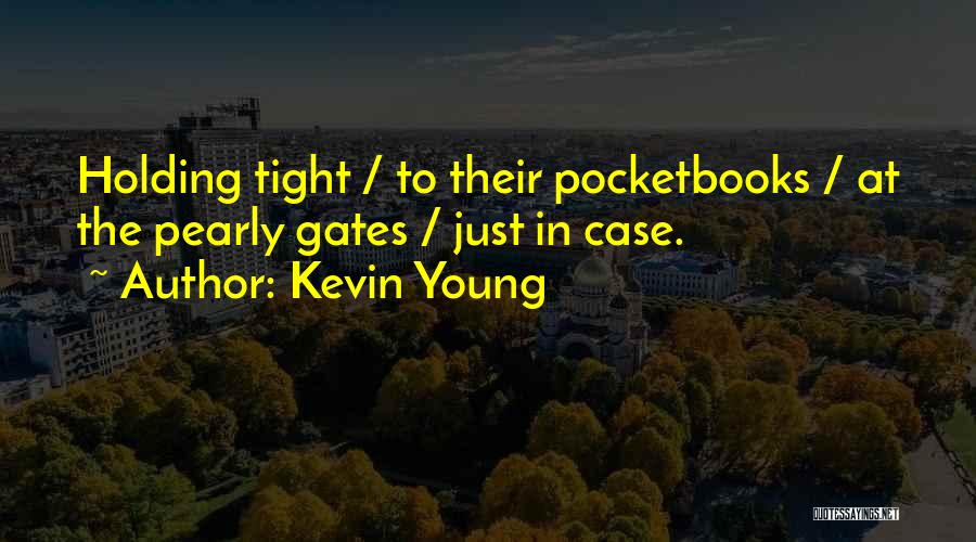 Holding Tight Quotes By Kevin Young