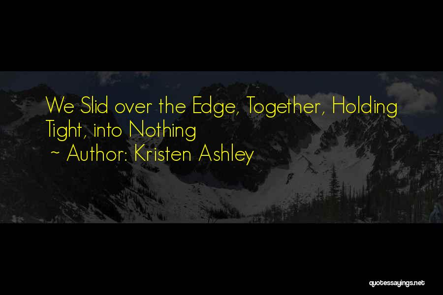 Holding Tight Quotes By Kristen Ashley