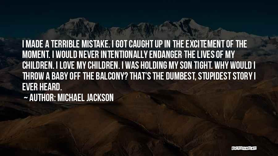 Holding Tight Quotes By Michael Jackson