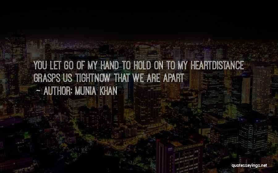 Holding Tight Quotes By Munia Khan