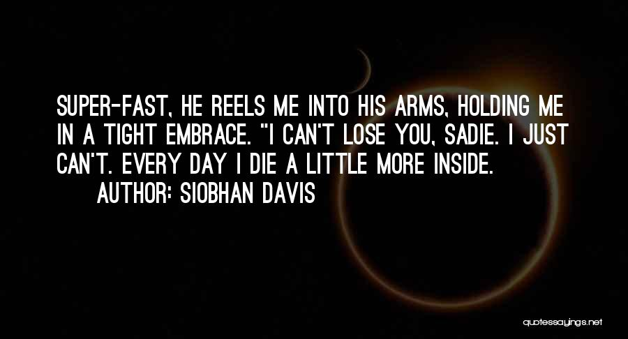 Holding Tight Quotes By Siobhan Davis