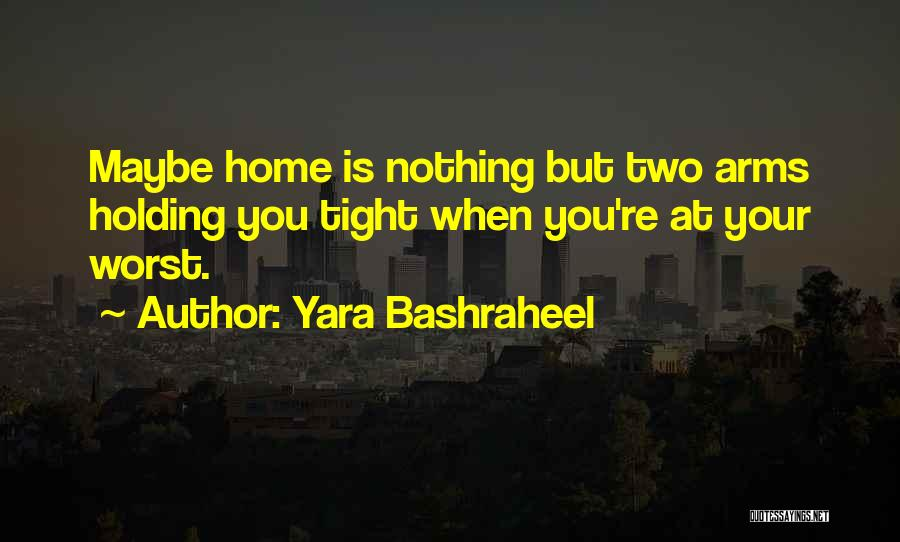 Holding Tight Quotes By Yara Bashraheel
